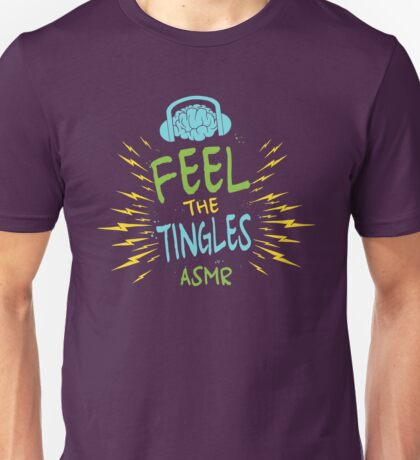 Feel The Tingles Unisex T-Shirt
