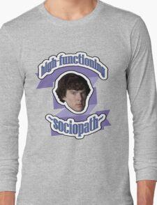 High-functioning sociopath Long Sleeve T-Shirt