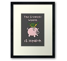 The Greatest Wealth Framed Print