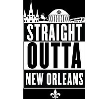 Straight Outta New Orleans Photographic Print