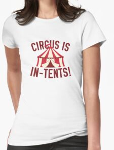 Circus Is In-Tents! Womens Fitted T-Shirt