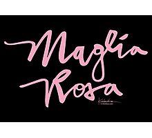 Maglia Rosa : Pink Script Photographic Print