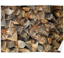 Ready For Winter - Firewood stacked and waiting Poster