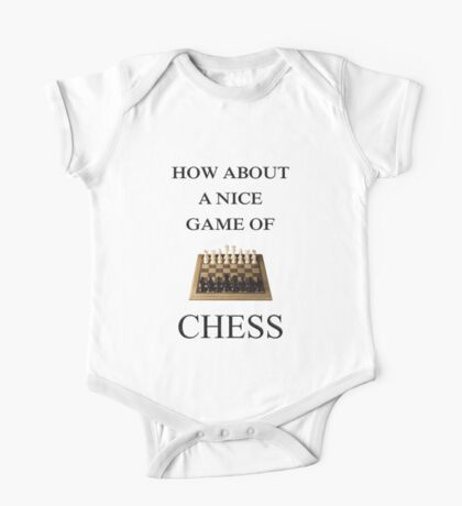 How About A Nice Game Of Chess One Piece - Short Sleeve