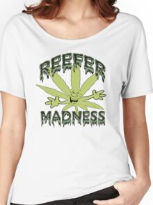 Reefer Madness Women's Relaxed Fit T-Shirt