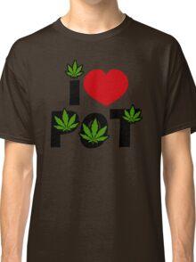 I Love Pot Classic T-Shirt