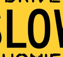 Drive Slow Sticker