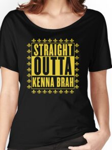 Straight Outta Kenna Brah Women's Relaxed Fit T-Shirt