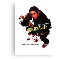 Nightcrawler - use zoom and steady hands Canvas Print
