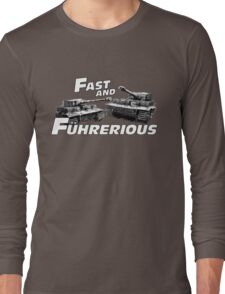 Fast and Führerious Long Sleeve T-Shirt