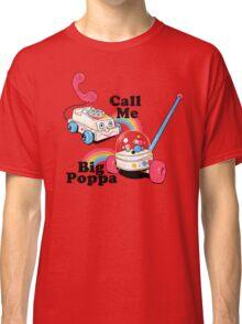 Call Me Big Poppa Classic T-Shirt