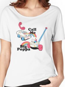 Call Me Big Poppa Women's Relaxed Fit T-Shirt