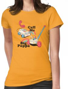 Call Me Big Poppa Womens Fitted T-Shirt