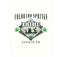 "Marijuana Colorado Springs ""Live It Up"" Art Print"