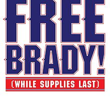 FREE BRADY! (While Supplies Last) by Equal-Opposite