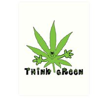 Think Green Marijuana Art Print