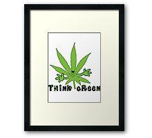 Think Green Marijuana Framed Print