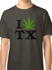 I Love Texas Marijuana Cannabis Weed Classic T-Shirt