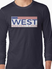 West for President Long Sleeve T-Shirt