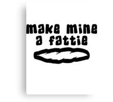 """Make Mine A Fattie"" Weed Canvas Print"