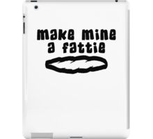 """Make Mine A Fattie"" Weed iPad Case/Skin"