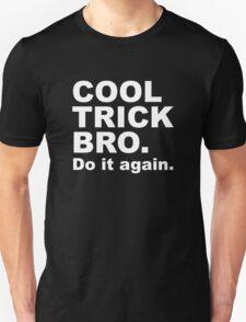Cool Trick Bro T-Shirt
