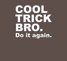 Cool Trick Bro Unisex T-Shirt