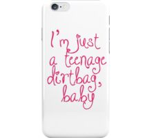 I'm Just a Teenage Dirtbag Baby iPhone Case/Skin