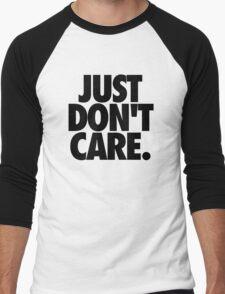 JUST DON'T CARE. Men's Baseball ¾ T-Shirt