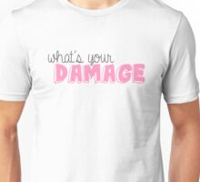 What's Your Damage? Unisex T-Shirt