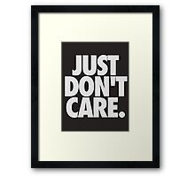 JUST DON'T CARE. - Textured Framed Print