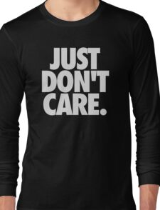JUST DON'T CARE. - Textured Long Sleeve T-Shirt