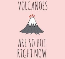 Volcanoes are so hot right now Kids Clothes