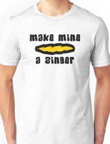 """Make Mine A Zinger"" Weed Unisex T-Shirt"