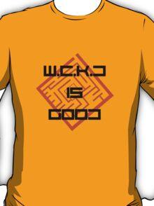 W.C.K.D IS GOOD T-Shirt