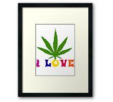 I Love Marijuana Framed Print