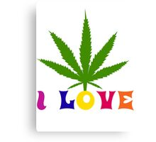 I Love Marijuana Canvas Print