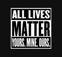 All Lives Matter - You Matter - I Matter - It All Matters - Everyone Matters Unisex T-Shirt
