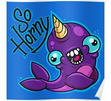 Horny Narwhal Poster