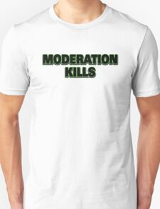 Funny Marijuana Moderation Kills T-Shirt