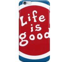 Life is So Good - Enjoy it iPhone Case/Skin