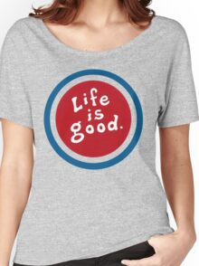 Life is So Good - Enjoy it Women's Relaxed Fit T-Shirt