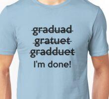 I'm Done Unisex T-Shirt
