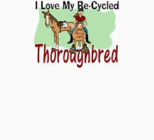 I love my re-cycled Thoroughbred Women's Fitted Scoop T-Shirt