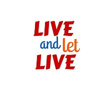 Live and let live by IdeasForArtists