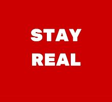 STAY REAL (RED) by IdeasForArtists