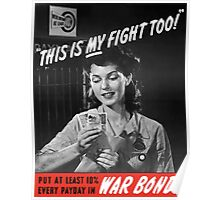 This Is My Fight Too -- World War Two Poster