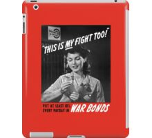 This Is My Fight Too -- World War Two iPad Case/Skin