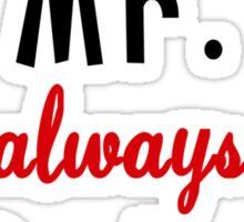 Mr Always Right  Sticker