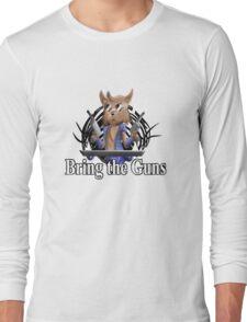 Bring the Guns Long Sleeve T-Shirt